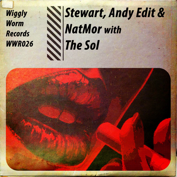 Craig Stewart, Andy Edit, NatMor - The Sol [Wiggly Worm Records]