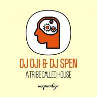 DJ Oji & DJ Spen - A Tribe Called House [unquantize]