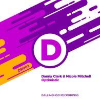 Danny Clark, Nicole Mitchell - Optimistic [Dallinghoo Recordings]