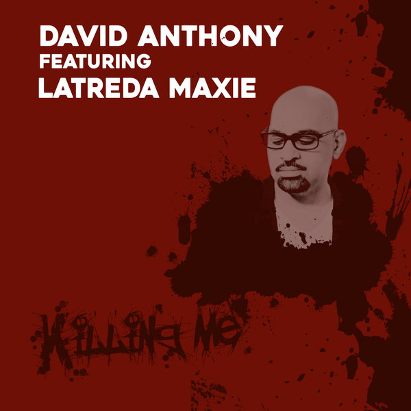 David Anthony, Latreda Maxie - Killing Me [Planet Hum]