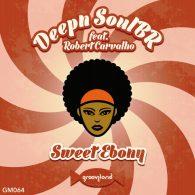 Deepn SoulBR, Robert Carvalho - Sweet Ebony [Grooveland Music]