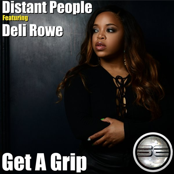 Distant People, Deli Rowe - Get A Grip [Soulful Evolution]