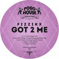 Fizzikx - Got 2 Me [Pogo House Records]