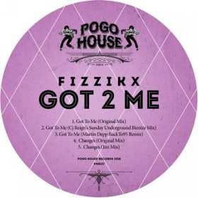 Fizzikx - Got 2 Me [Pogo House Records]