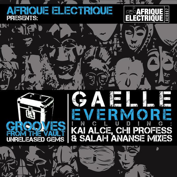 Gaelle - Evermore (Incl. Kai Alcé & ChiProfess Mixes) [AFRIQUE ELECTRIQUE]