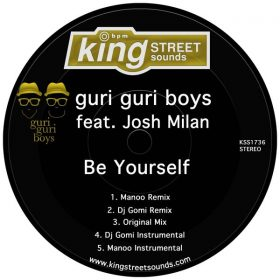 Guri Guri Boys, Josh Milan - Be Yourself [King Street Sounds]