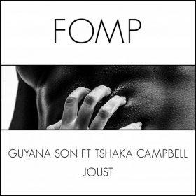 Guyana Son feat. Tshaka Campbell - Joust [FOMP]