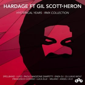 Hardage feat. Gil Scott-Heron - Hysterical Years (The Complete Remix Collection) [BBR]