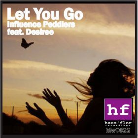 Influence Peddlers, Desiree - Let You Go [Haus'Flor]