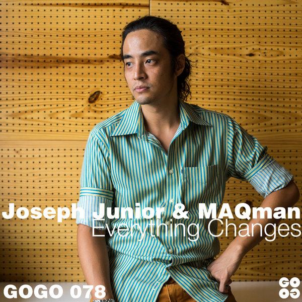 Joseph Junior, MAQman - Everything Changes [GOGO Music]