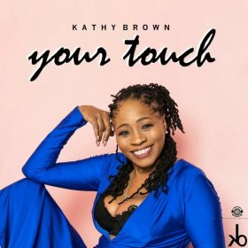 Kathy Brown - Your Touch [KB Records]