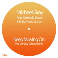 Michael Gray, Kimberley Brown - Keep Moving On [Sultra]