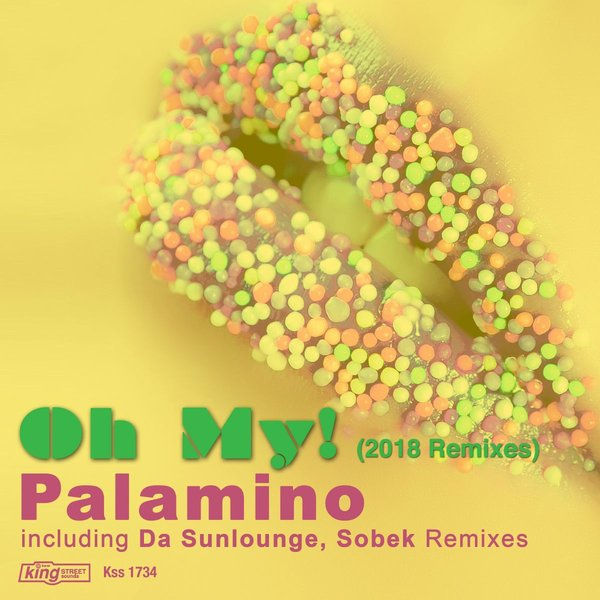 Palamino Oh My! (Remixes) [King Street Sounds]