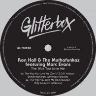 Ron Hall & The MuthaFunkaz feat. Marc Evans - The Way You Love Me [Glitterbox Recordings]
