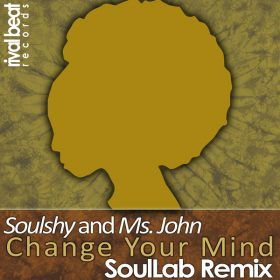 Soulshy & Ms John - Change Your Mind (SoulLab Remix) [Rival Beat Records]
