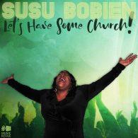 SuSu Bobien - Let's Have Some Church [S3 Music Revue]