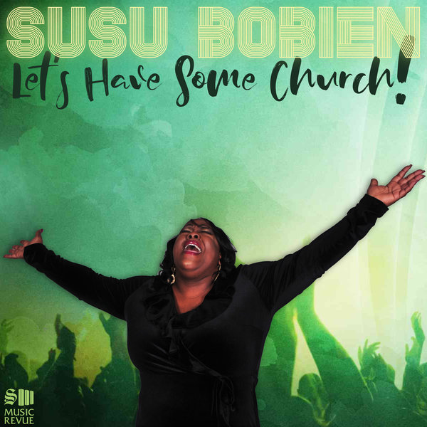 SuSu Bobien - Let's Have Some Church [S3 Music Revue]