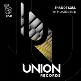 Thab De Soul - The Plastic Mask [Union Records]