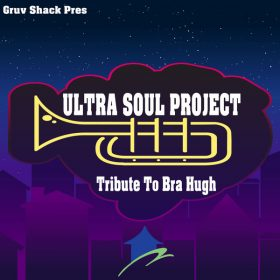 Ultra Soul Project - Tribute To Bra Hugh [Gruv Shack Digital]