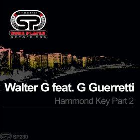 Walter G feat. G Guerretti - Hammond Key, Pt. 2 [SP Recordings]