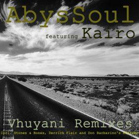 AbysSoul, Kairo - Vhuyani (Remixes) [Abyss Music]