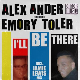 Alex Ander, Emory Toler - I'll Be There [Purple Music]