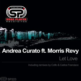 Andrea Curato, Morris Revy - Let Love [SP Recordings]