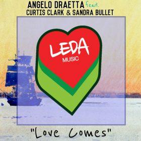 Angelo Draetta feat. Sandra Bullet - Love Comes [Leda Music]
