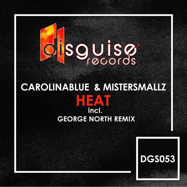 CarolinaBlue, MisterSmallz - Heat [Disguise records]