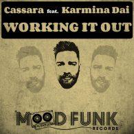 Cassara, Karmina Dai - Working It Out [Mood Funk Records]