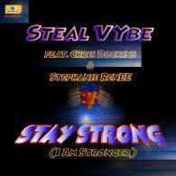 Chris Forman ,Damon Bennett - Stay Strong (I Am Stronger) [Steal Vybe]