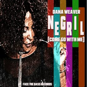 Dana Weaver - Negril (Come Go With Me) [Face The Bass Records]