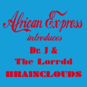 Dr. J, The Lorrdd - Brainclouds [African Express]