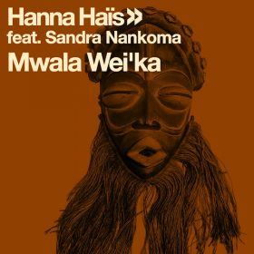 Hanna Hais, Sandra Nankoma - Mwala Wei'ka - Part 1 [Open Bar Music]