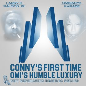 Larry P Rauson JR. And Omisanya Karade - Conny's Fist Time [New Generation Records]