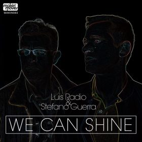 Luis Radio & Stefano Guerra - We Can Shine [Makin Moves]