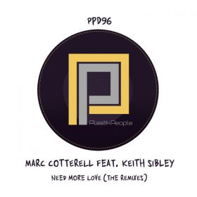 Marc Cotterell - Need More Love (The Remixes) [Plastik People Digital]