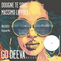 Massimo Lippoli - Dougne Te Soye [Go Deeva Records]