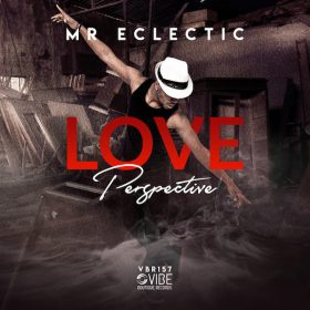 Mr.Eclectic - Love Perspective [Vibe Boutique Records]