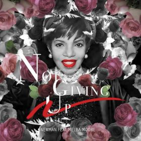 Newman (UK), Melba Moore - Not Giving Up [Kemnal Road Studios]