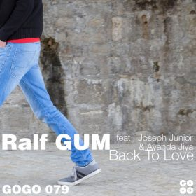 Ralf GUM, Joseph Junior, Ayanda Jiya - Back To Love [GOGO Music]