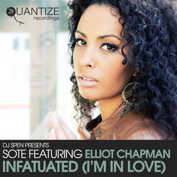 Sote, Elliot Chapman - Infatuated (I'm in Love) [Quantize Recordings]