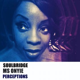 Soulbridge, Ms Onyie - Perceptions [HSR Records]