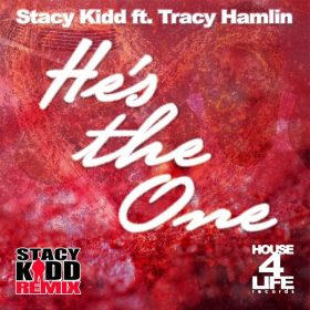 Stacy Kidd, Tracy Hamlin - He's The One (Remixes) [House 4 Life]
