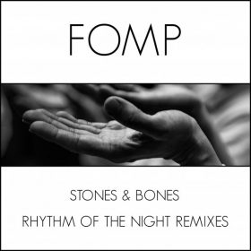 Stones & Bones - Rhythm Of The Night (Remixes) [FOMP]