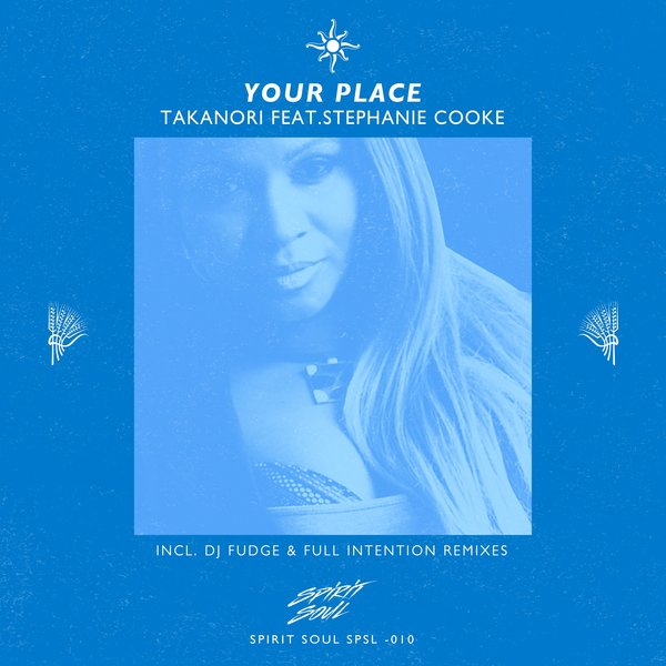 Takanori, Stephanie Cooke - Your Place [Spirit Soul]