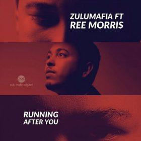 Zulumafia feat. Ree Morris - Running After You [ZuluMafia Digital]
