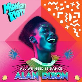 Alan Dixon - All We Need Is Dance [Midnight Riot]