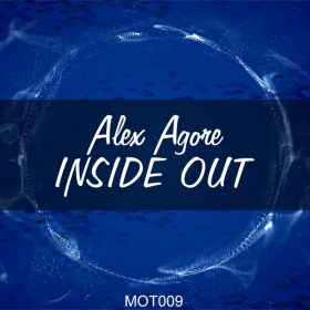 Alex Agore - Inside Out [Moment Of Truth Records]