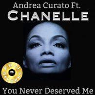 Andrea Curato, Chanelle - You Never Deserved Me [POJI Records]